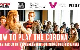 How to play the Corona - A webinar on entrepreneurship for young professionals